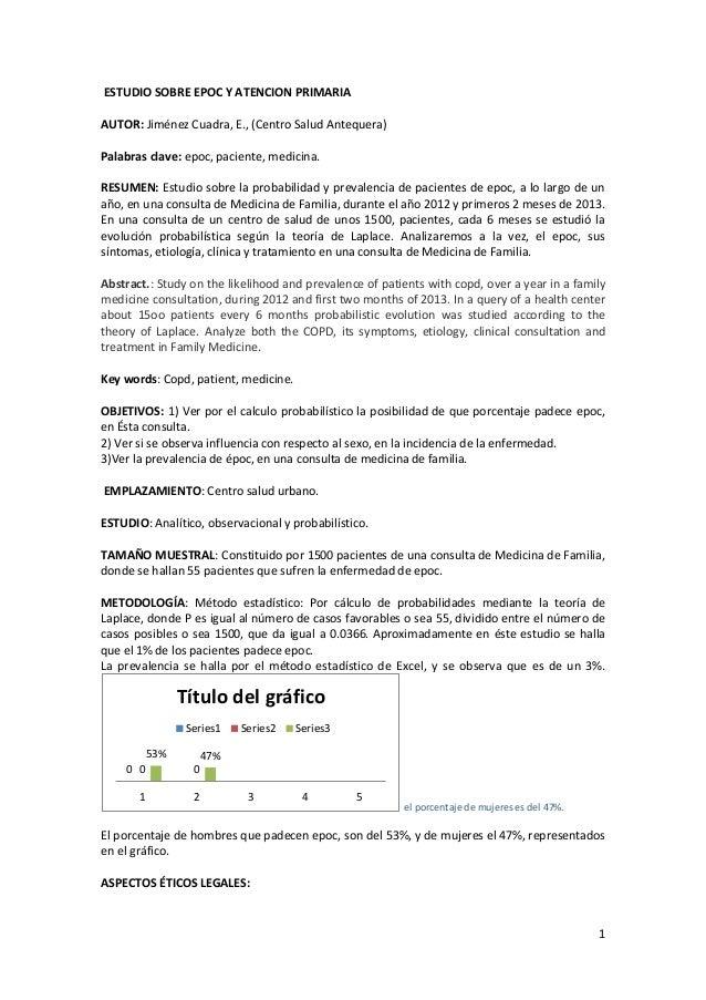 ESTUDIO SOBRE EPOC Y ATENCION PRIMARIA AUTOR: Jiménez Cuadra, E., (Centro Salud Antequera) Palabras clave: epoc, paciente,...