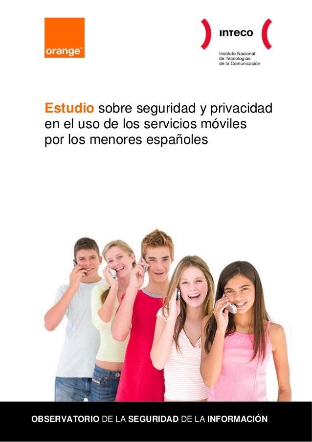 Estudio sobre seguridad y privacidad  en el uso de los servicios móviles  por los menores españolesOBSERVATORIO DE LA SEGU...