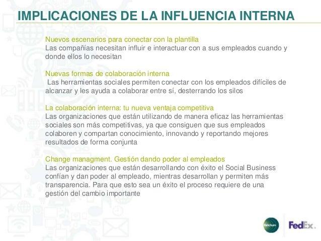 IMPLICACIONES DE LA INFLUENCIA INTERNA   Nuevos escenarios para conectar con la plantilla   Las compañías necesitan influi...