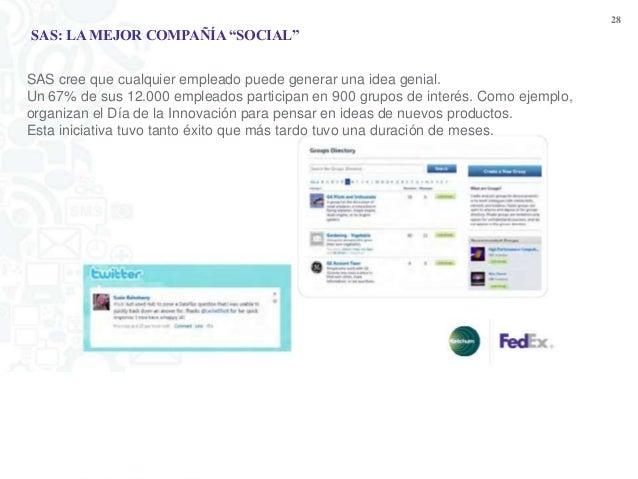 """28SAS: LA MEJOR COMPAÑÍA """"SOCIAL""""SAS cree que cualquier empleado puede generar una idea genial.Un 67% de sus 12.000 emplea..."""