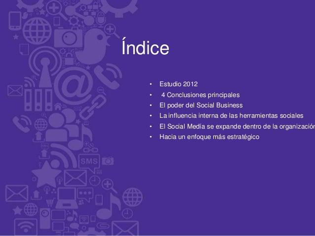 Índice   •   Estudio 2012   •   4 Conclusiones principales   •   El poder del Social Business   •   La influencia interna ...