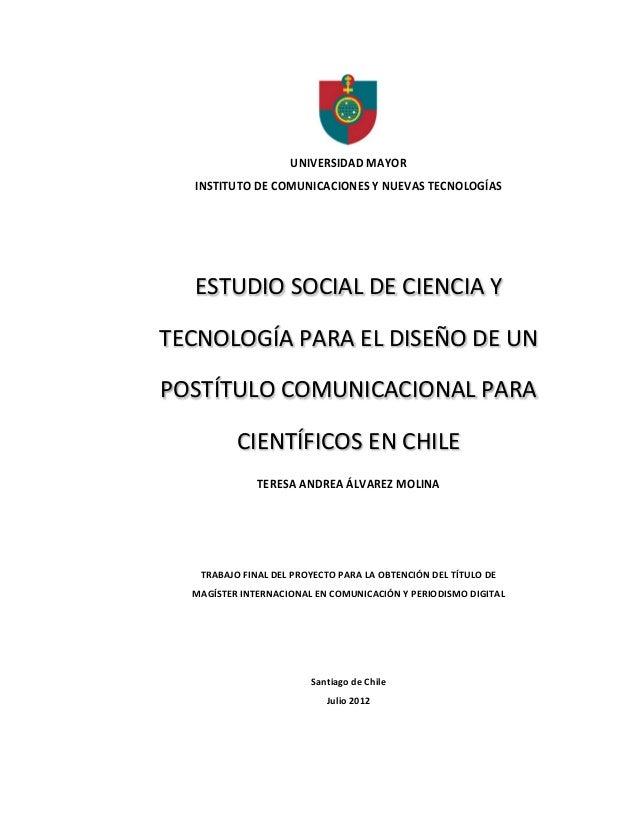 UNIVERSIDAD MAYORINSTITUTO DE COMUNICACIONES Y NUEVAS TECNOLOGÍASESTUDIO SOCIAL DE CIENCIA YTECNOLOGÍA PARA EL DISEÑO DE U...