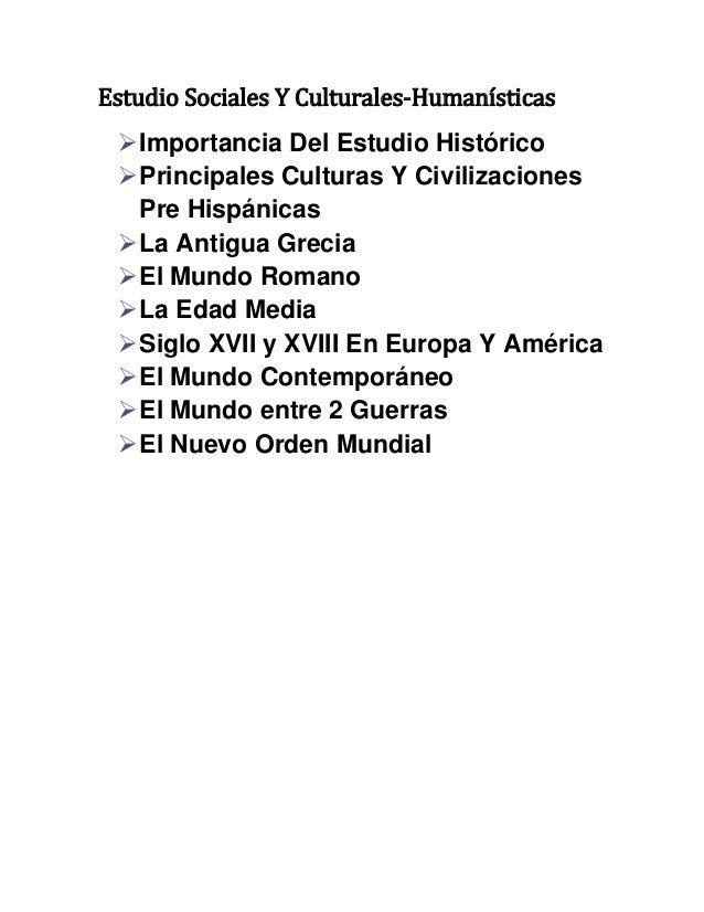 Estudio Sociales Y Culturales-Humanísticas Importancia Del Estudio Histórico Principales Culturas Y Civilizaciones Pre H...