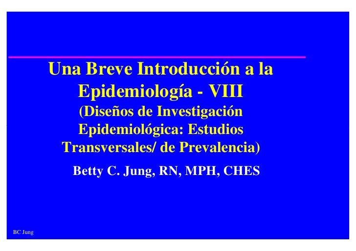 Una Breve Introducción a la             Epidemiología - VIII             (Diseños de Investigación             Epidemiológ...