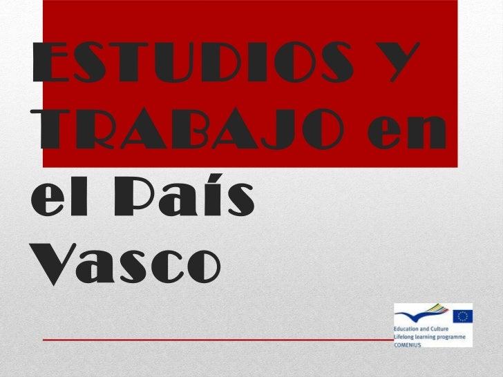 ESTUDIOS YTRABAJO enel PaísVasco