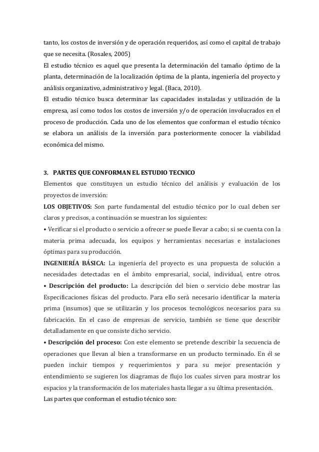 tanto, los costos de inversión y de operación requeridos, así como el capital de trabajo que se necesita. (Rosales, 2005) ...