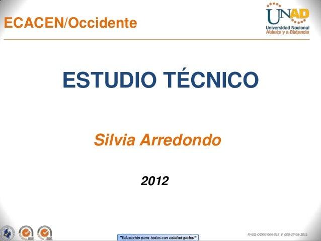 ECACEN/Occidente      ESTUDIO TÉCNICO          Silvia Arredondo                       2012                                ...