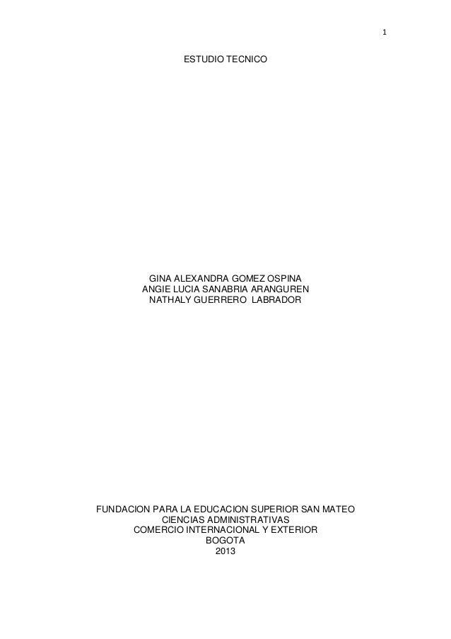 1 ESTUDIO TECNICO GINA ALEXANDRA GOMEZ OSPINA ANGIE LUCIA SANABRIA ARANGUREN NATHALY GUERRERO LABRADOR FUNDACION PARA LA E...