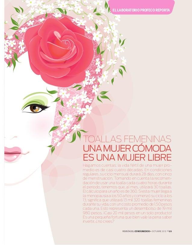 Toallas femeninas Unamujercómoda es una mujer libre Hagamos cuentas: la vida fértil de una mujer pro- medio es de casi cua...