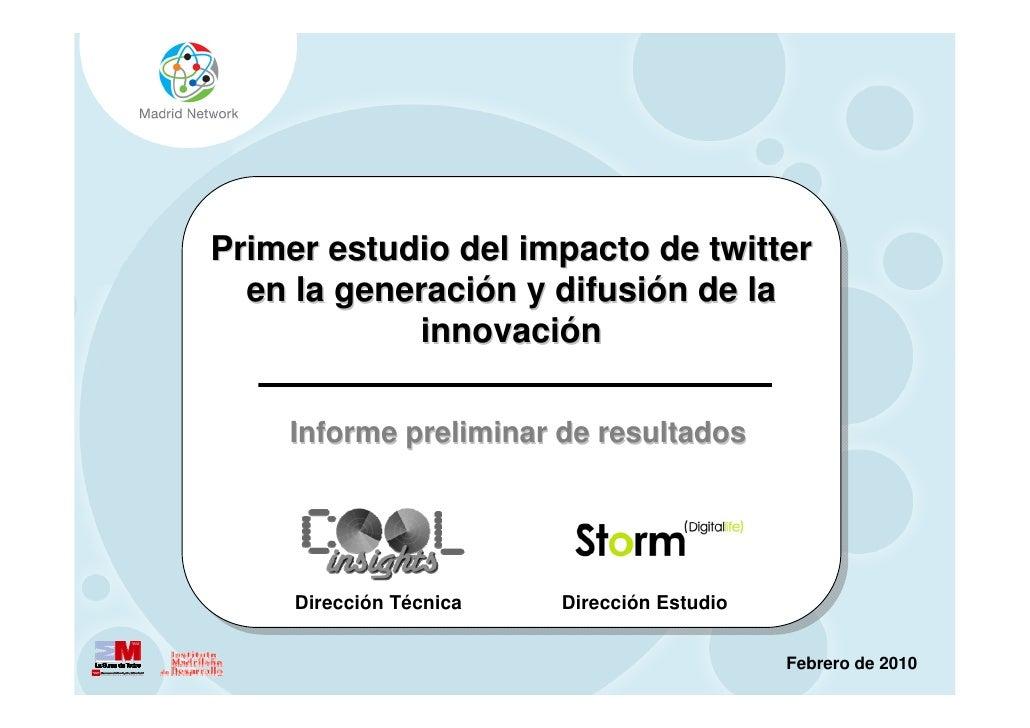 @madridnetwork / www.madridnetwork.org     Primer estudio del impacto de twitter   en la generación y difusión de la      ...