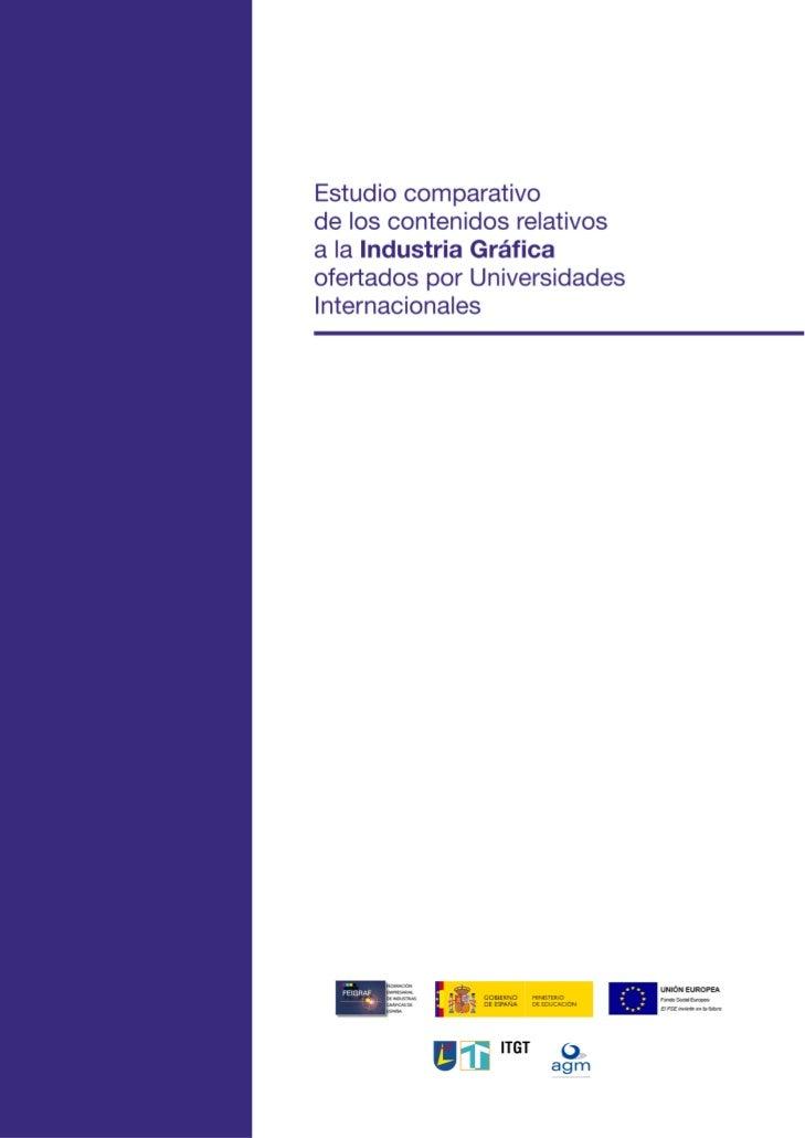Estudio comparativode los contenidos relativosa la Industria Gráficaofertados por UniversidadesInternacionalesAUTORES DEL ...