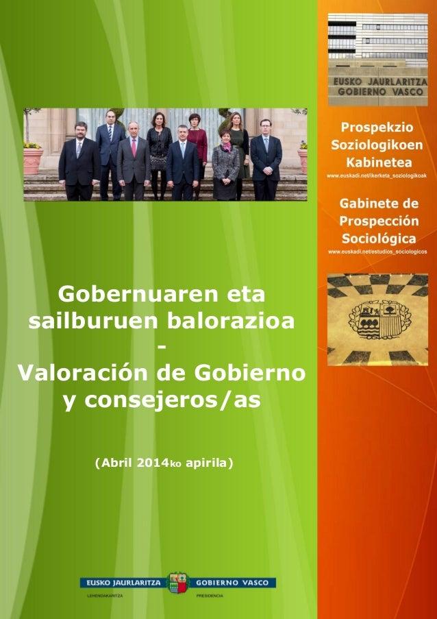 (Abril 2014ko apirila) Gobernuaren eta sailburuen balorazioa - Valoración de Gobierno y consejeros/as