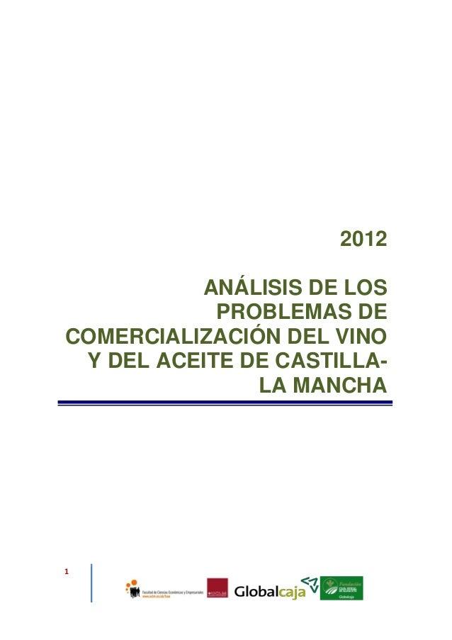 2012          ANÁLISIS DE LOS            PROBLEMAS DECOMERCIALIZACIÓN DEL VINO Y DEL ACEITE DE CASTILLA-               LA ...