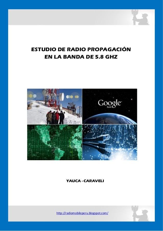 ESTUDIO DE RADIO PROPAGACIÓN EN LA BANDA DE 5.8 GHZ  YAUCA - CARAVELI  http://radiomobileperu.blogspot.com/