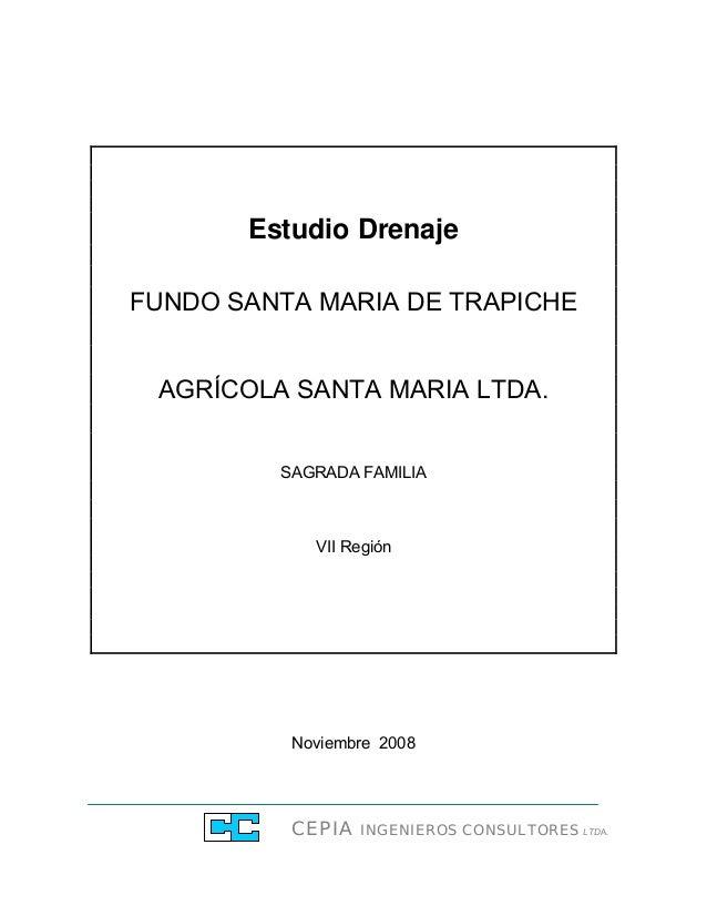 CEPIA INGENIEROS CONSULTORES LTDA. Estudio Drenaje FUNDO SANTA MARIA DE TRAPICHE AGRÍCOLA SANTA MARIA LTDA. SAGRADA FAMILI...