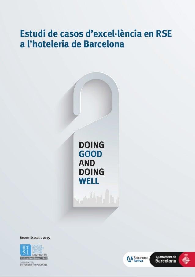 CRÈDITS Estudi impulsat per: Ajuntament de Barcelona Elaborat per: Facultat de Turisme i Direcció Hotelera Sant Ignasi (Un...