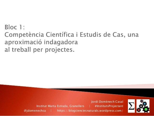 Jordi Domènech Casal Institut Marta Estrada, Granollers | #InstitutsProjectant @jdomenechca | https://blogcienciesnaturals...