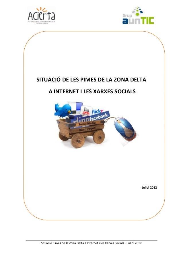 SITUACIÓ DE LES PIMES DE LA ZONA DELTA      A INTERNET I LES XARXES SOCIALS                                               ...