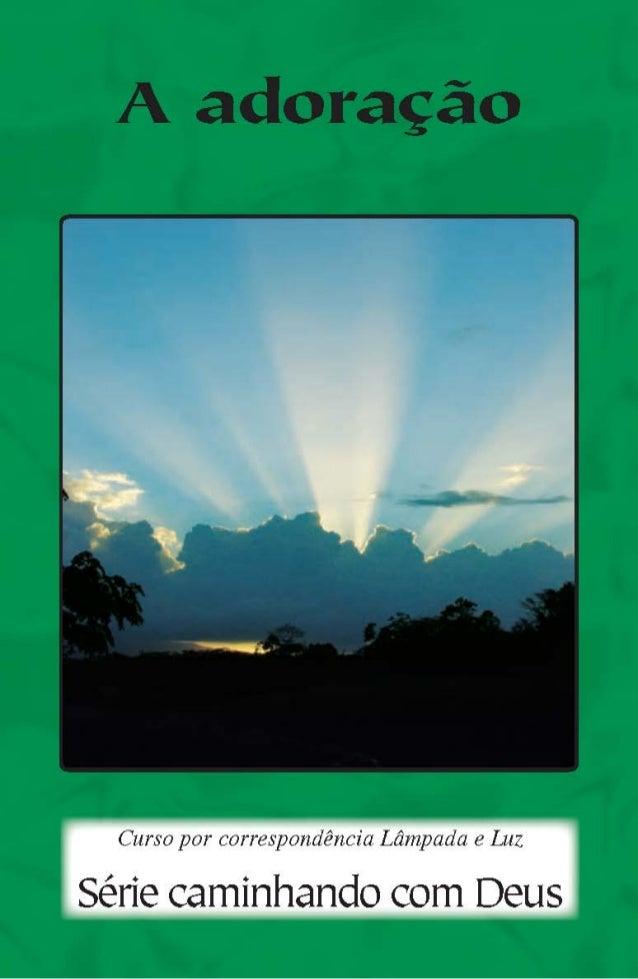 A adoração  Natán Hege Traduzido por: Eduardo Vieira da Silva Revisado por: Charles Becker e Zeyna Abramson  Publicadora L...