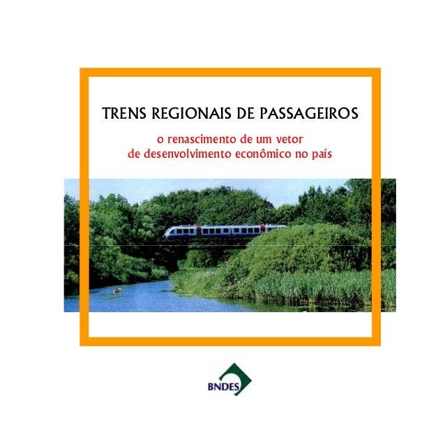 TRENS REGIONAIS DE PASSAGEIROS o renascimento de um vetor de desenvolvimento econômico no país