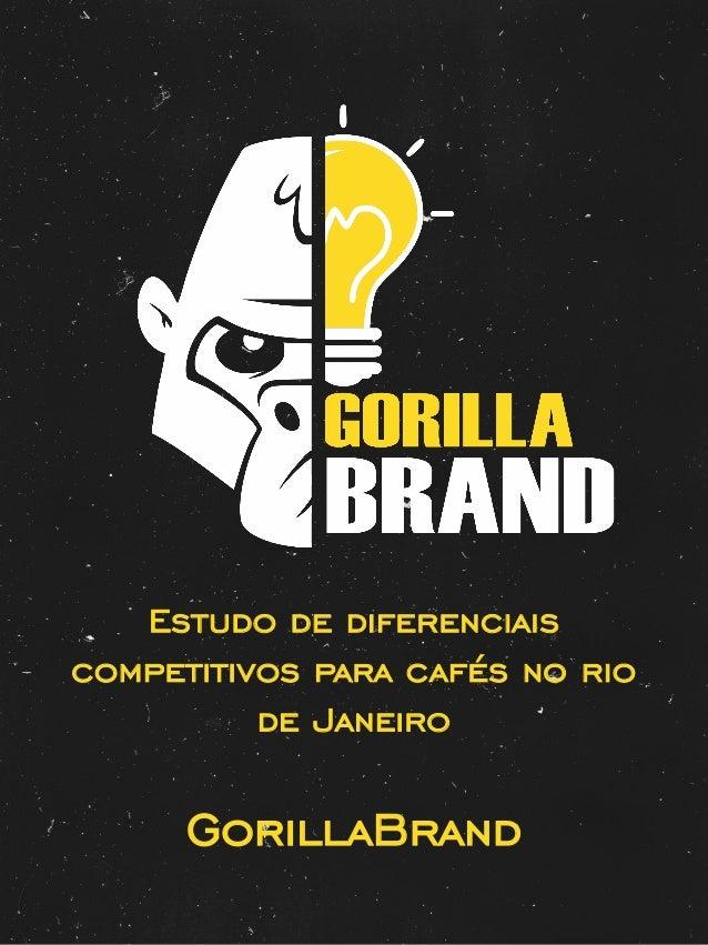 GorillaBrand Estudo de diferenciais competitivos para cafés no rio de Janeiro