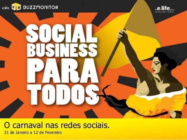 O carnaval nas redes sociais.31 de Janeiro a 12 de Fevereiro
