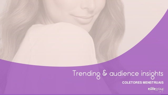 1 Trending & audience insights COLETORES MENSTRUAIS