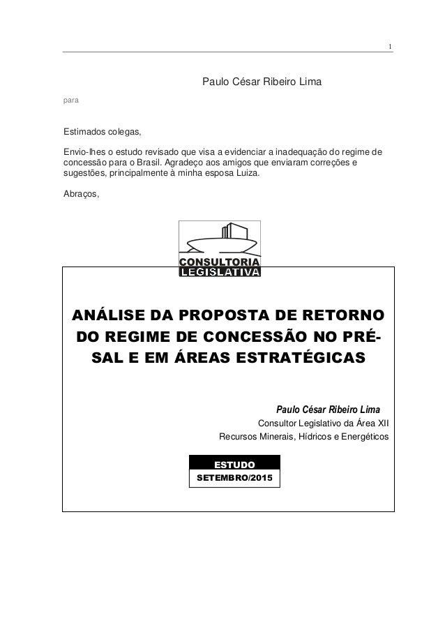 1 Paulo César Ribeiro Lima para Estimados colegas, Envio-lhes o estudo revisado que visa a evidenciar a inadequação do reg...