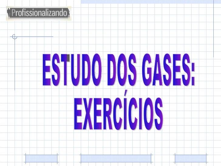 ESTUDO DOS GASES: EXERCÍCIOS