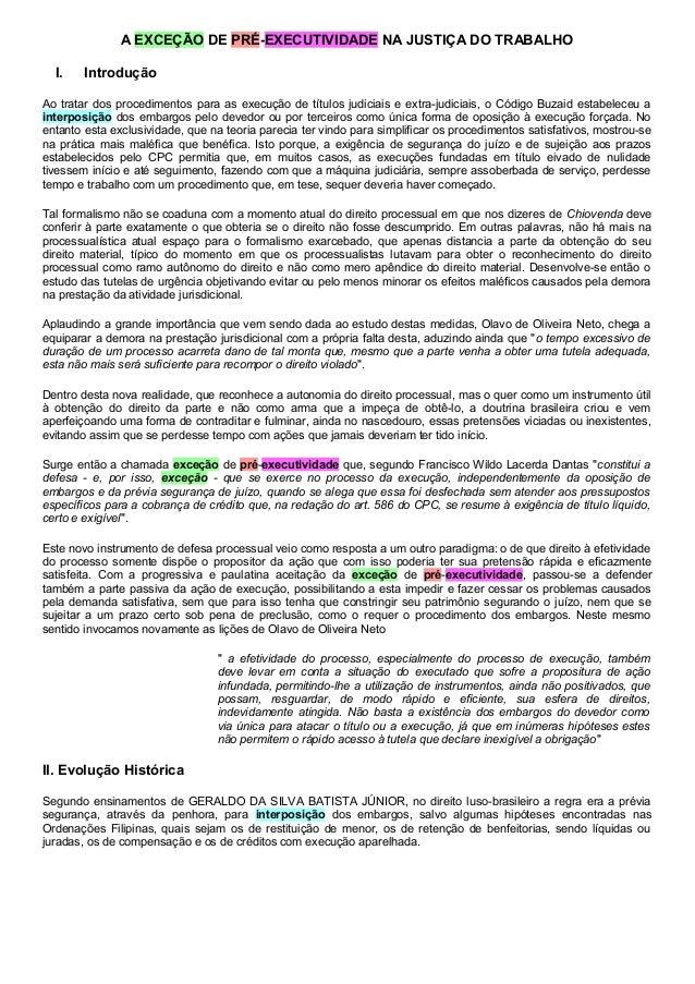 A EXCEÇÃO DE PRÉ-EXECUTIVIDADE NA JUSTIÇA DO TRABALHO I. Introdução Ao tratar dos procedimentos para as execução de título...