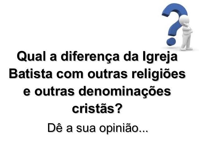 (  (1) Religiões não-cristãs (2) Cristianismo católico (3) Cristianismo evangélico  2) Catolicismo  (  ) Protestantes: Pen...