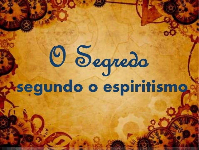 O Segredo segundo o espiritismo