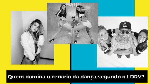 Quem domina o cenário da dança segundo o LDRV?