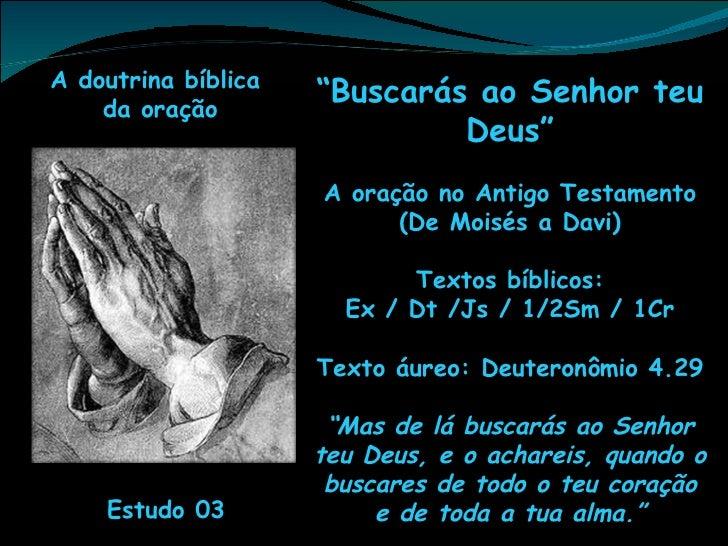 """A doutrina bíblica    da oração                     """"Buscarás ao Senhor teu                              Deus""""            ..."""