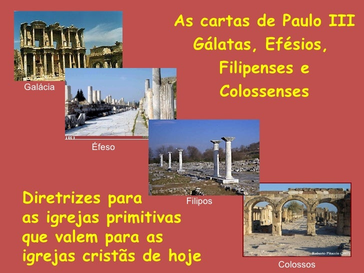 As cartas de Paulo III                         Gálatas, Efésios,                            Filipenses eGalácia           ...