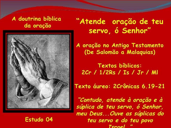 """A doutrina bíblica    da oração                     """"Atende oração de teu                        servo, ó Senhor""""         ..."""