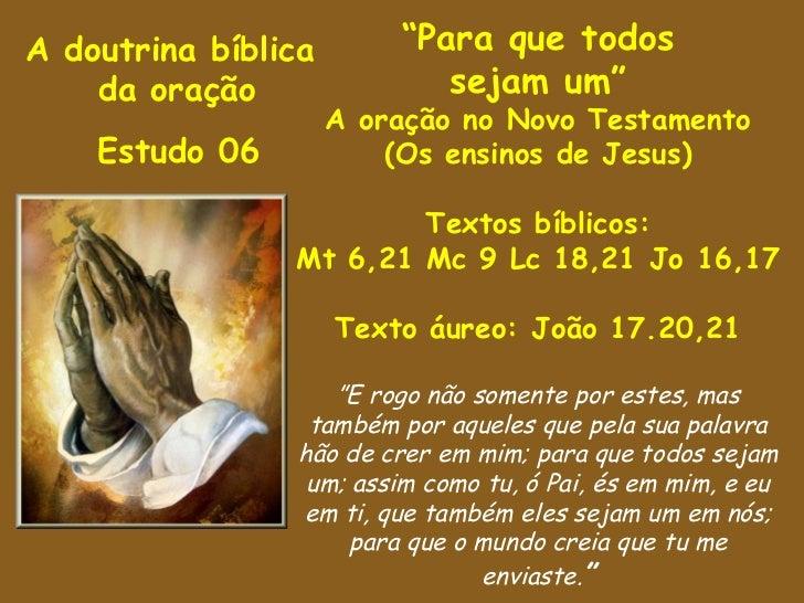 """A doutrina bíblica       """"Para que todos    da oração               sejam um""""                     A oração no Novo Testame..."""
