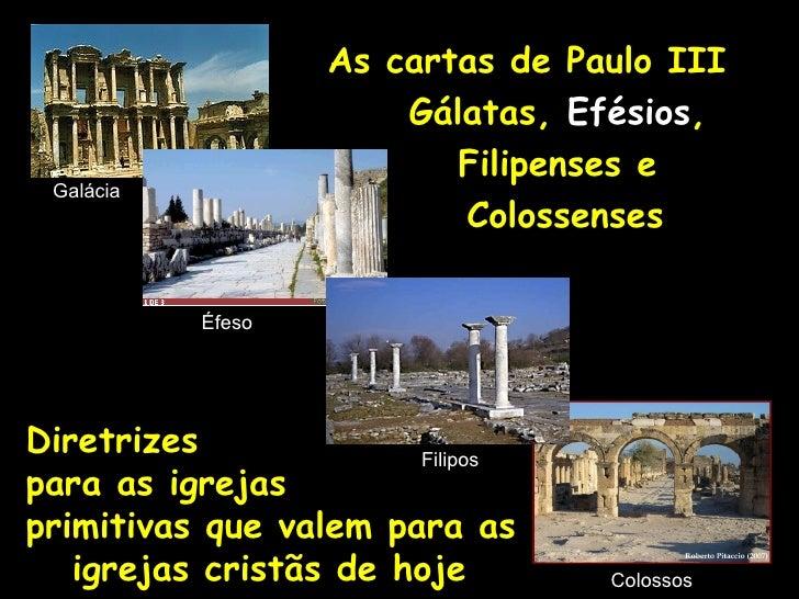 As cartas de Paulo III                       Gálatas, Efésios,                          Filipenses e Galácia              ...