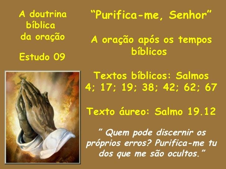 """A doutrina    """"Purifica-me, Senhor"""" bíblicada oração     A oração após os tempos                      bíblicosEstudo 09   ..."""