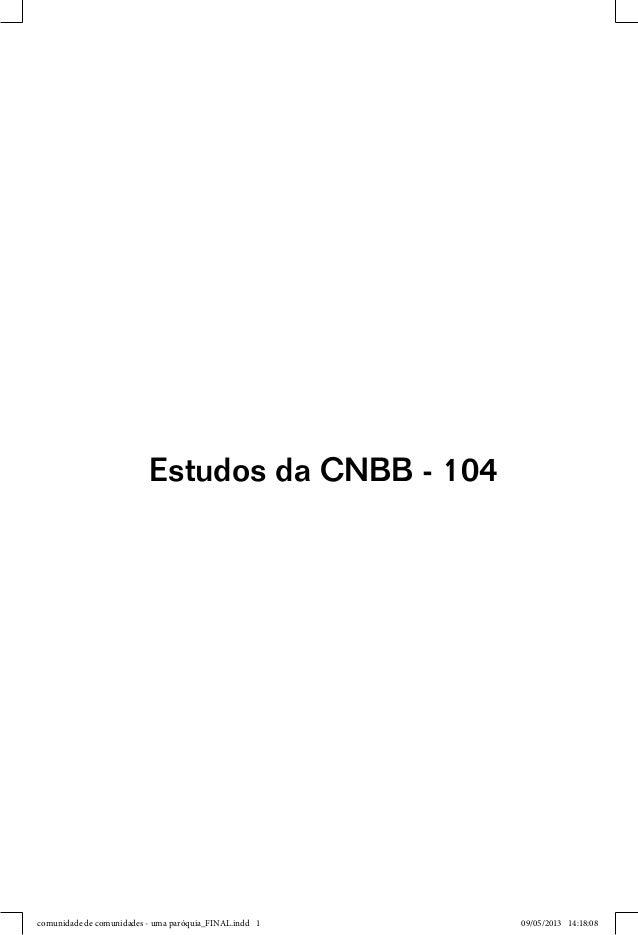 Estudos da CNBB - 104comunidade de comunidades - uma paróquia_FINAL.indd 1comunidade de comunidades - uma paróquia_FINAL.i...