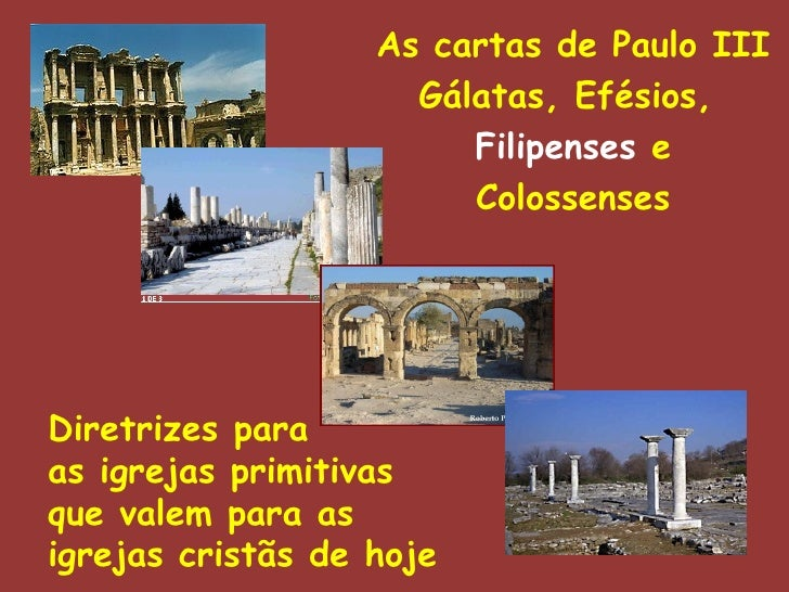 As cartas de Paulo III                     Gálatas, Efésios,                        Filipenses e                        Co...