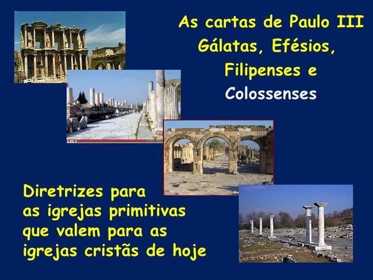 As cartas de Paulo III                     Gálatas, Efésios,                        Filipenses e                        Co...