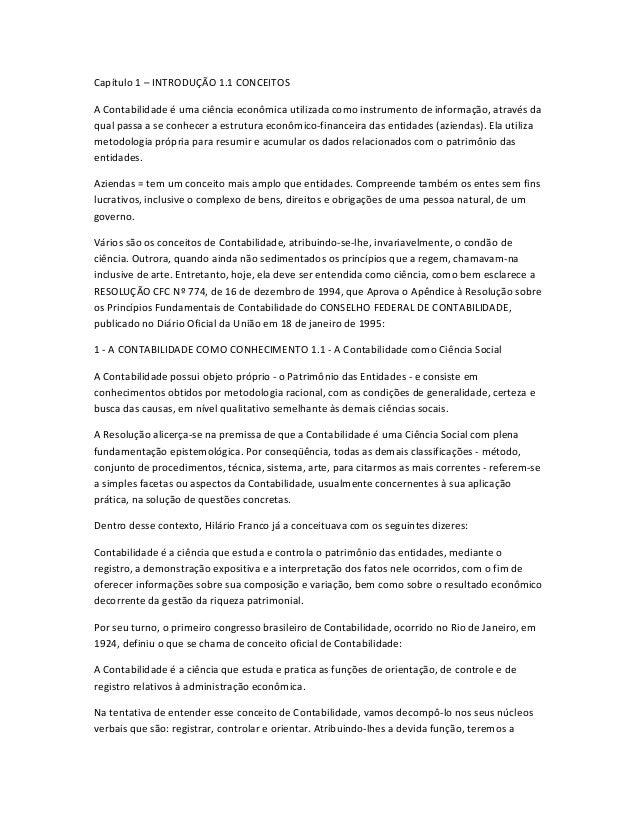 Capítulo 1 – INTRODUÇÃO 1.1 CONCEITOS A Contabilidade é uma ciência econômica utilizada como instrumento de informação, at...