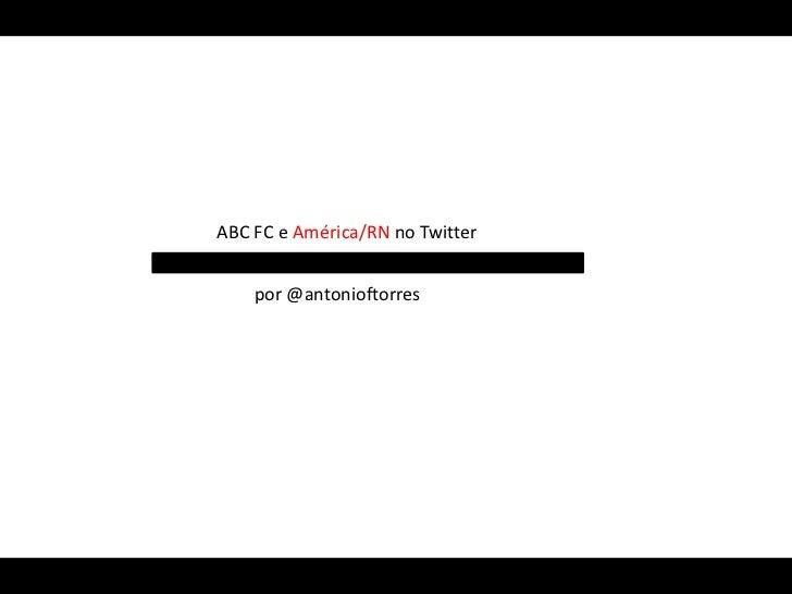 ABC FC e América/RN no Twitter    por @antonioftorres