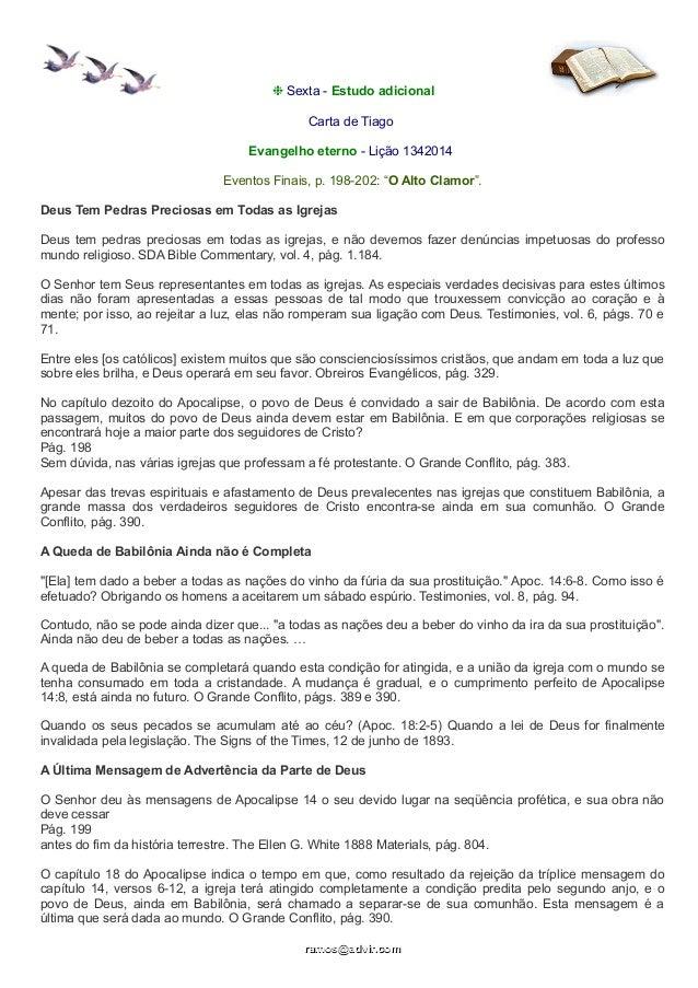 """❉ Sexta - Estudo adicional Carta de Tiago Evangelho eterno - Lição 1342014 Eventos Finais, p. 198-202: """"O Alto Clamor"""". De..."""