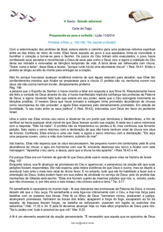 """❉ Sexta - Estudo adicional  Carta de Tiago  Preparando-se para a colheita - Lição 1142014  Profetas e Reis, p. 155-166: """"D..."""