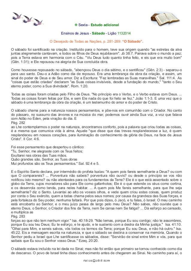 """❉ Sexta - Estudo adicional  Ensinos de Jesus - Sábado - Lição 1132014  O Desejado de Todas as Nações, p. 281-289: """"O Sábad..."""