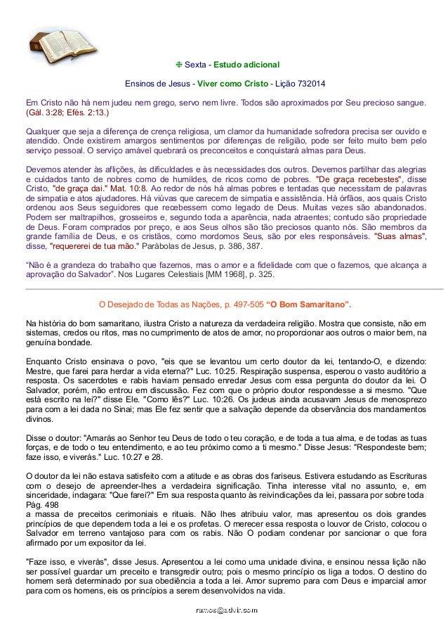 ❉ Sexta - Estudo adicional Ensinos de Jesus - Viver como Cristo - Lição 732014 Em Cristo não há nem judeu nem grego, servo...