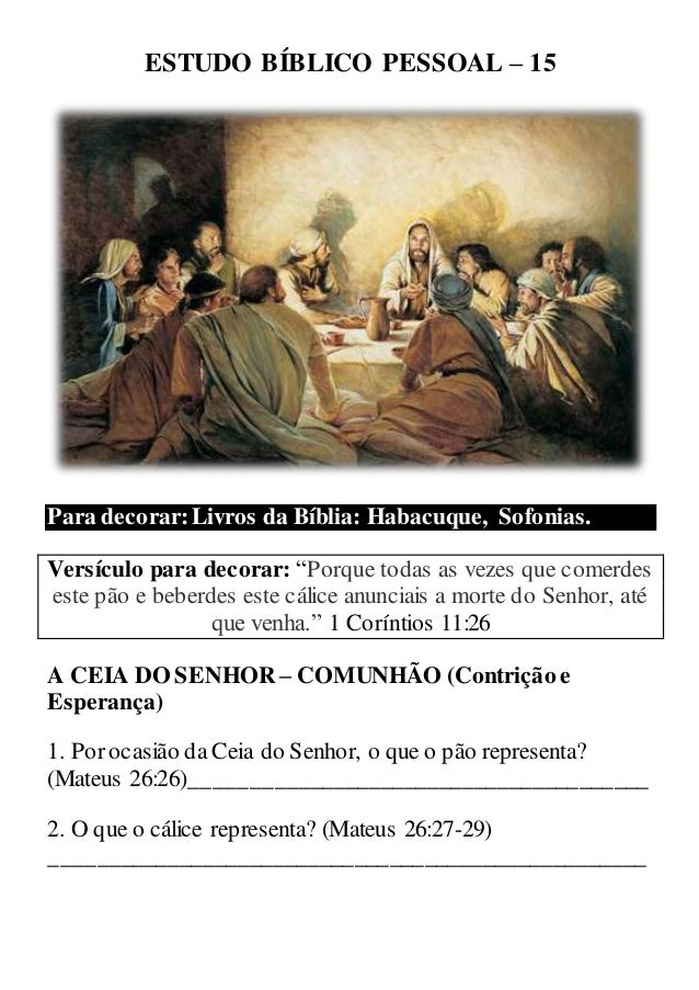 """ESTUDO BÍBLICO PESSOAL – 15 Para decorar:Livros da Bíblia: Habacuque, Sofonias. Versículo para decorar: """"Porque todas as v..."""