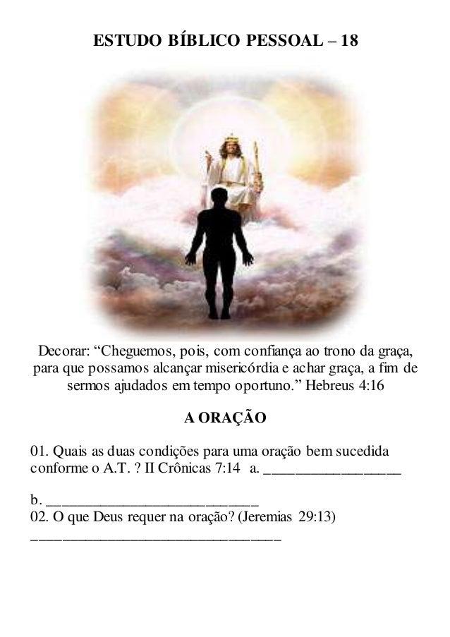 """ESTUDO BÍBLICO PESSOAL – 18 Decorar: """"Cheguemos, pois, com confiança ao trono da graça, para que possamos alcançar miseric..."""